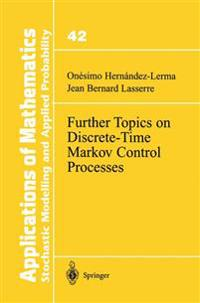 Further Topics on Discrete-Time Markov Control Processes