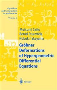 Groebner Deformations of Hypergeometric Differential Equations