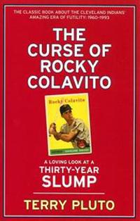 Curse of Rocky Colavito: A Loving Look at a Thirty-Year Slump