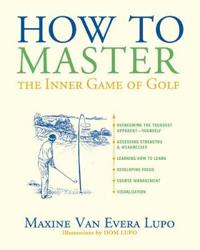 How to Master the Inner Game of Golf