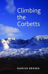 Climbing the Corbetts: Scotland's 2500 FT Summits