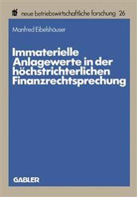 Immaterielle Anlagewerte in Der Höchstrichterlichen Finanzrechtsprechung