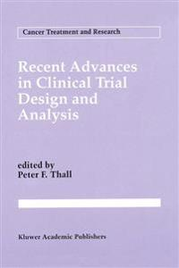 Recent Advances in Clinical Trial Design and Analysis