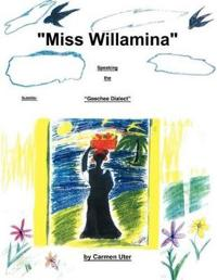 """""""Miss Willamina"""":  """"The Geechee Dialect"""""""