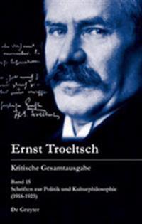 Schriften zur Politik und Kulturphilosophie (1918-1923)