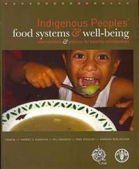 Indigenous Peoples' Food Systems & Well-Being Interventions & Policies for Healthy Communities