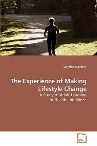 The Experience of Making Lifestyle Change