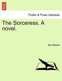 The Sorceress. a Novel.