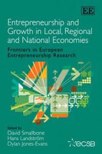Entrepreneurship and Growth in Local, Regional and National Economies