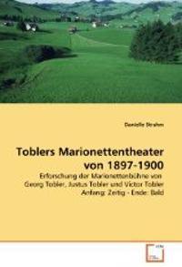 Toblers Marionettentheater von 1897-1900