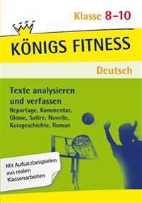 Texte analysieren und verfassen: Reportagen, Kommentare, Glossen, Satiren, Kurzgeschichten, Romane und Novellen + Aufgaben mit Lösungen. Deutsch Klasse 8-10.