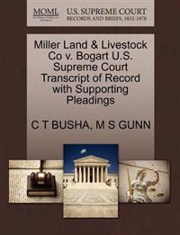 Miller Land & Livestock Co V. Bogart U.S. Supreme Court Transcript of Record with Supporting Pleadings