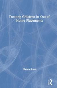 Treating Children in Out-Of-Home Placements