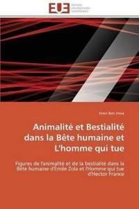 Animalit� Et Bestialit� Dans La B�te Humaine Et l'Homme Qui Tue