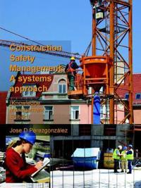 Construction Safety Management, a Systems Approach