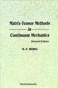 Matrix-Tennor Methods in Continuum Mechanics