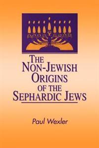 The Non-Jewish Origins of the Sephardic Jews