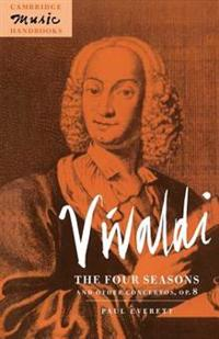 Vivaldi the Four Seasons and Other Concertos Op. 8