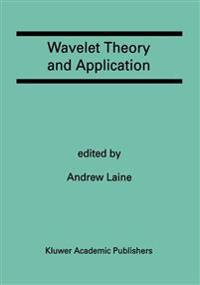 Wavelet Theory and Application/a Special Issue of the Journal of Mathematical Imaging and Vision/Reprinted from the Journal of Mathematical Imaging A