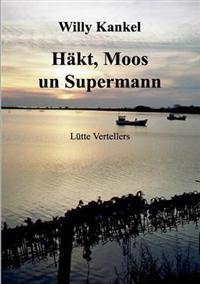 H Kt, Moos Un Supermann