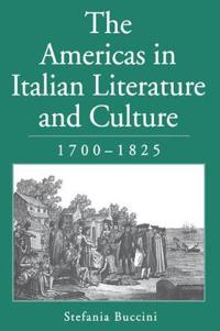 The Americas in Italian Literature and Culture, 1700-1825