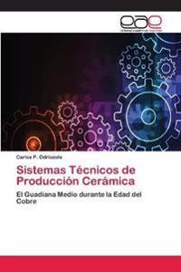 Sistemas Técnicos de Producción Cerámica