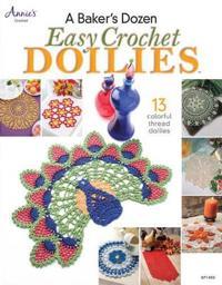 A Baker's Dozen Easy Crochet Doilies