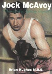 Jock mcavoy - portrait of a fighting legend