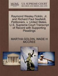 Raymond Wesley Ficklin, JR. and Richard Paul Seefeldt, Petitioners, V. United States. U.S. Supreme Court Transcript of Record with Supporting Pleadings