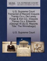 U.S. Supreme Court Transcript of Record Iroquois Transp.Co.V. de Laney Forge & Iron Co.; Iroquois Transp.Co.V. Edwards (George W.){U.S. Reports Title