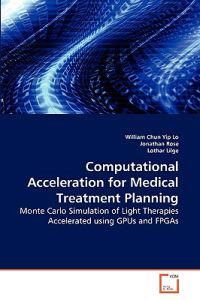 Computational Acceleration for Medical Treatment Planning