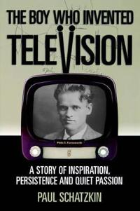The Boy Who Invented Television