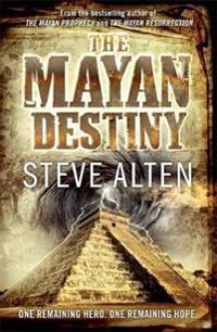 The Mayan Destiny