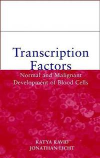 Transcription Factors: Normal and Malignant Development of Blood Cells