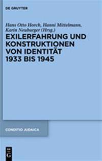Exilerfahrung und Konstruktionen von Identitat 1933 bis 1945