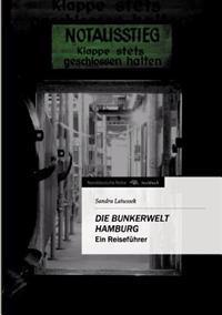 Die Bunkerwelt Hamburg