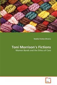 Toni Morrison's Fictions