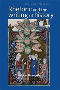 Rhetoric and the Writing of History, 400-1500