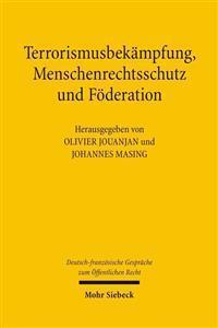 Terrorismusbekampfung, Menschenrechtsschutz Und Foderation: Deutsch-Franzosische Gesprache Zum Offentlichen Recht