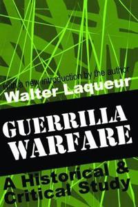 Guerrilla Warfare: A Historical and Critical Study