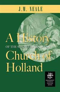 A History of the So-Called Jansenist Church of Holland