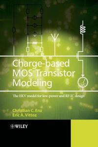 Charge-Based MOS Transistor Modeling: The EKV Model for Low-Power and RF IC