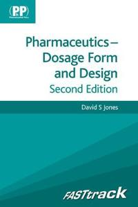 Pharmaceutics - Dosage Form and Design