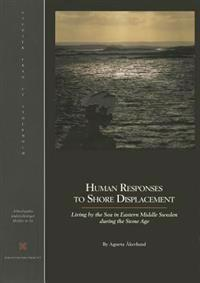 Human Responses to Shore Displacement