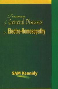 The Treatment of General Diseases in Electro Homoeopathy