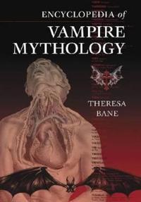 Encyclopedia of Vampire Mythology
