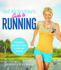 Nell mcandrews guide to running - everything you need to know to train, rac