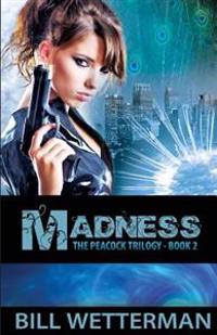 Madness: The Peacock Trilogy - Book 2
