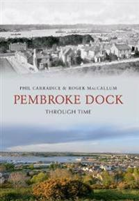 Pembroke Dock Through Time