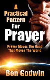 A Practical Pattern for Prayer